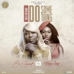 Eno Barony - Do Something (Remix) Ft. Wendy Shay